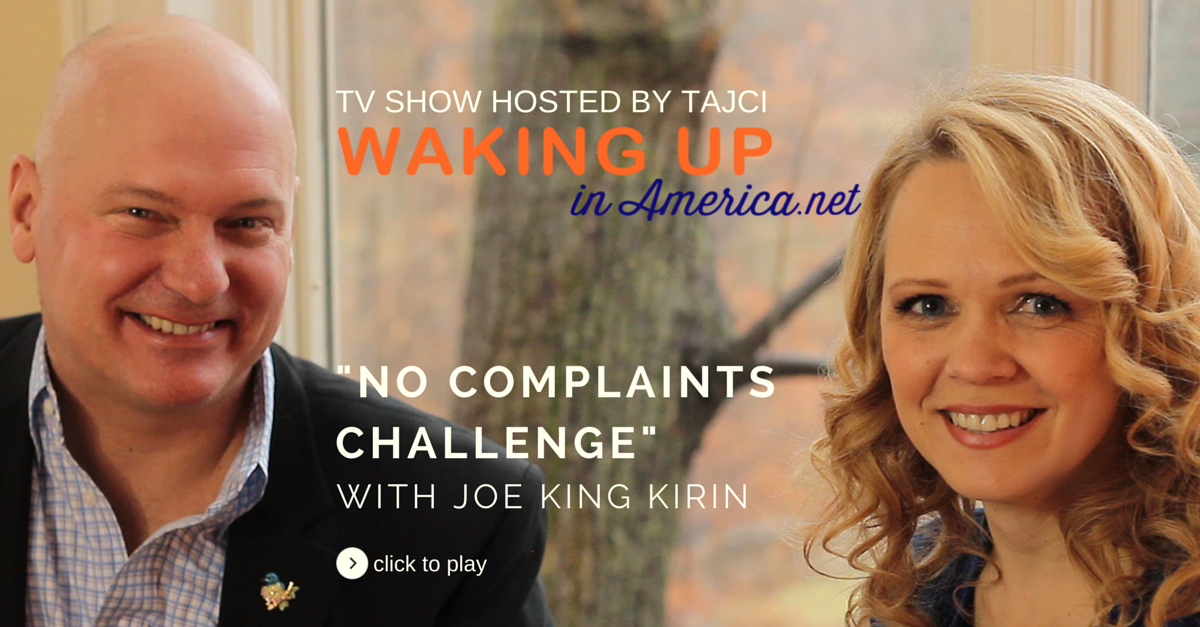 No Complaints Day Challenge - Joe Kirin on Waking Up In America FB