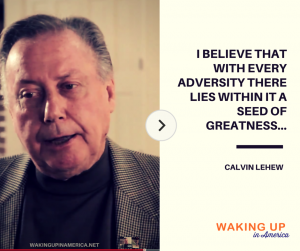 """""""With every adversity there lies within it a seed of greatness."""" - Calvin LeHew"""