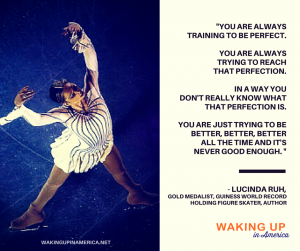 """You are trying to reach perfection... and it's never good enough"" - Lucinda Ruh, figure skater, author on #wakingupinamerica"