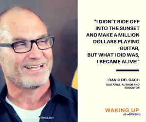 What I did was, I became alive! - - David DeLoach on #wakingupinamerica