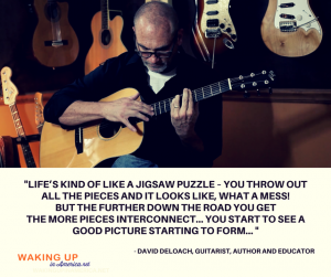 """Life's kind of like a jigsaw puzzle - you throw out all the pieces and it looks like, what a mess! - David DeLoach on #wakingupinamerica"