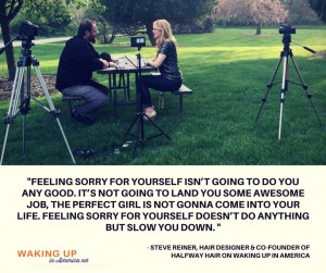 """""""Feeling sorry for yourself isn't going to do you any good."""" - Steve Reiner on #wakingupinamerica"""