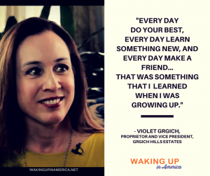 "Everyday do your best, learn something new and make a friend"" - Violet Grgich on Waking Up In America"