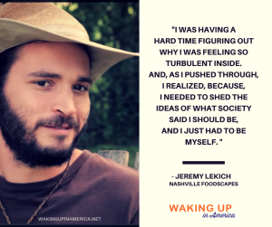 I just had to be myself - Jeremy Lekich on #wakingupinamerica