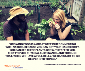 Growing food is a great way to reconnect with nature - Jeremy Lekich on #WakingUpinAmerica