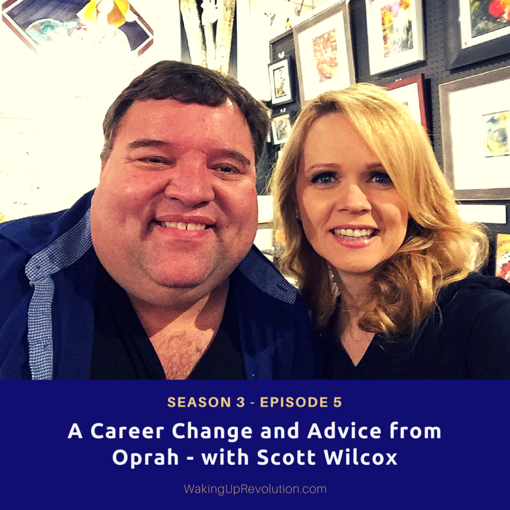 A Career Change and Advice from Oprah - Scott Wilcox on WUIA