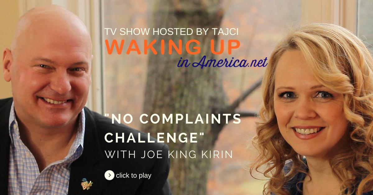 No Complaints Day Challenge - Joe Kirin on Waking Up In America FB